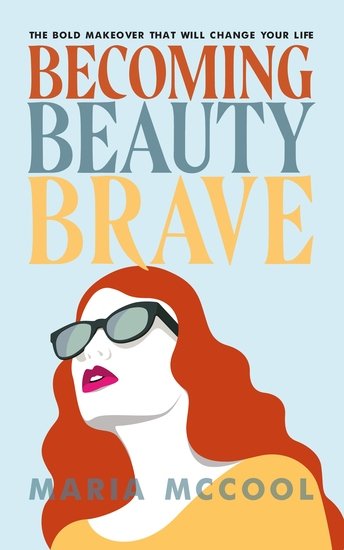 Becoming BeautyBrave - The Bold Makeover That Will Change Your Life - cover