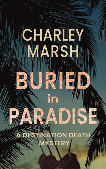 Buried in Paradise - A Destination Death Mystery #4 - cover