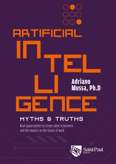 Artificial Intelligence: myths & truths - Real opportunities to create value in business and the impacts on the future of work - cover