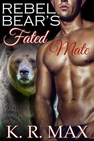 Rebel Bear's Fated Mate - Haven Bear Shifters #3 - cover