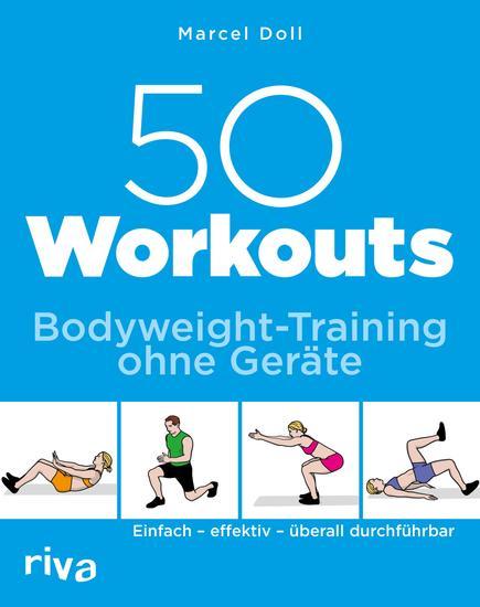 50 Workouts – Bodyweight-Training ohne Geräte - Einfach – effektiv – überall durchführbar - cover