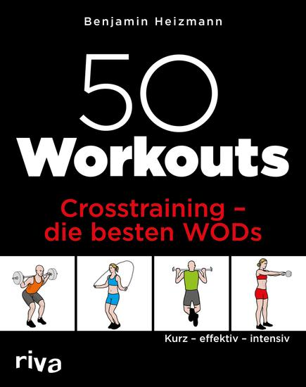 50 Workouts – Crosstraining – die besten WODs - Kurz – effektiv – intensiv - cover