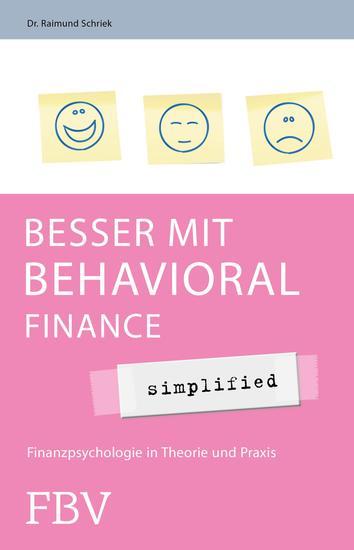 Besser mit Behavioral Finance - simplified - Finanzpsychologie in Theorie und Praxis - cover