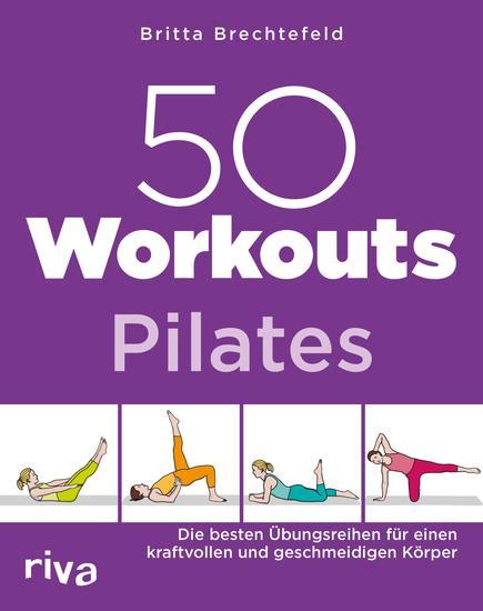 50 Workouts – Pilates - Die besten Übungsreihen für einen kraftvollen und geschmeidigen Körper - cover