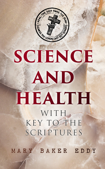 Science and Health with Key to the Scriptures - The Essential Work of the Christian Science - cover