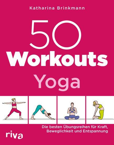 50 Workouts – Yoga - Die besten Übungsreihen für Kraft Beweglichkeit und Entspannung - cover