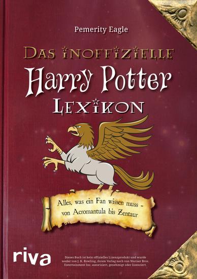 Das inoffizielle Harry-Potter-Lexikon - Alles was ein Fan wissen muss - von Acromantula bis Zentaur - cover