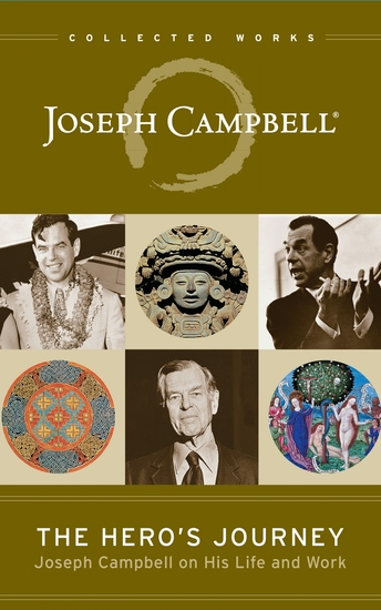 The Hero's Journey - Joseph Campbell on His Life and Work - cover