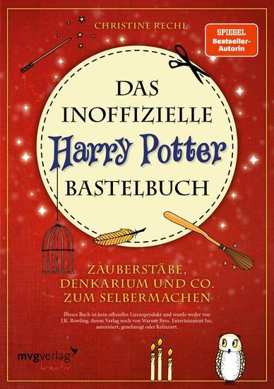 Das inoffizielle Harry-Potter-Bastelbuch - Zauberstäbe Denkarium und Co zum Selbermachen - cover