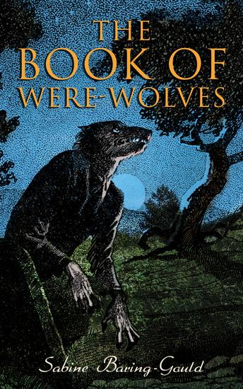 The Book of Were-Wolves - Study on Lycanthropy - cover