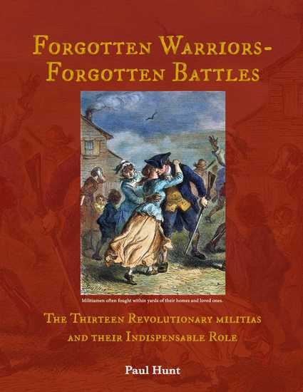 Forgotten Warriors- Forgotten Battles - The Thirteen Revolutionary militias and their Indispensable Role - cover
