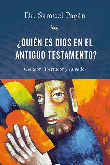 ¿Quién es Dios en el Antiguo Testamento? - Creador libertador y salvador - cover
