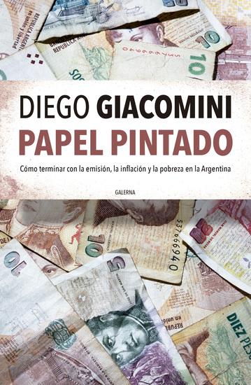 Papel pintado - Cómo terminar con la emisión la inflación y la pobreza en la Argentina - cover