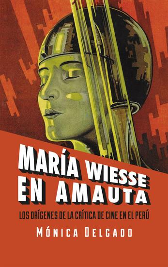 María Wiesse en Amauta: los orígenes de la crítica de cine en el Perú - cover