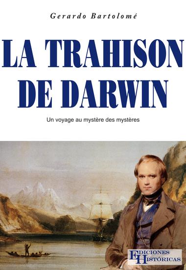 La trahison de Darwin - Un voyage au mystere des mysteres - cover