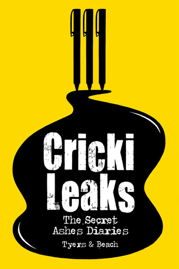 CrickiLeaks - The Secret Ashes Diaries - cover