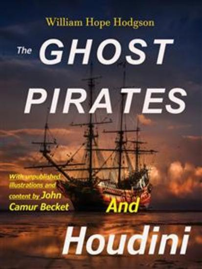 The Ghost Pirates and Houdini (Illustrated) - cover