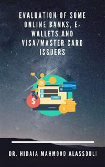 Evaluation of Some Online Banks E-Wallets and Visa Master Card Issuers - cover
