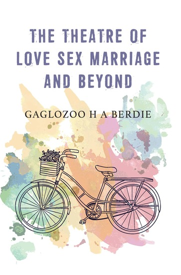 The Theatre of Love Sex Marriage and Beyond - cover