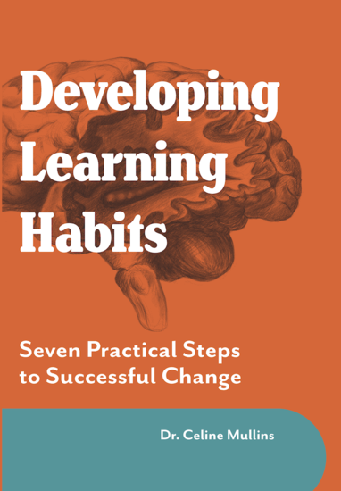 Developing Learning Habits - Seven Practical Steps to Successful change - cover