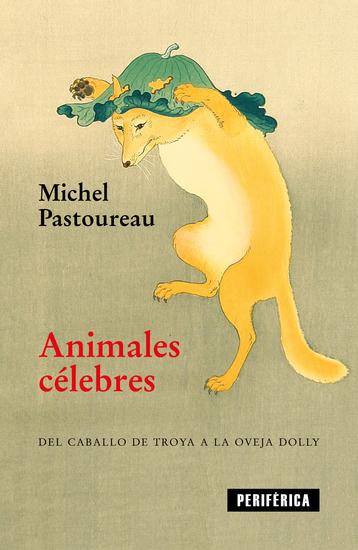 Animales célebres - Del caballo de Troya a la oveja Dolly - cover