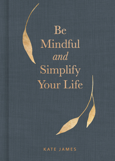 Be Mindful and Simplify Your Life - cover
