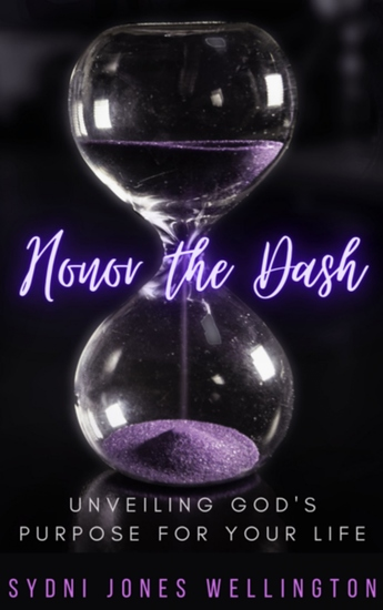 Honor the Dash - Unveiling God's Purpose for Your Life - cover