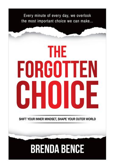 The Forgotten Choice - Shift Your Inner Mindset Shape Your Outer World - cover