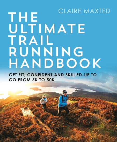 The Ultimate Trail Running Handbook - Get fit confident and skilled-up to go from 5k to 50k - cover