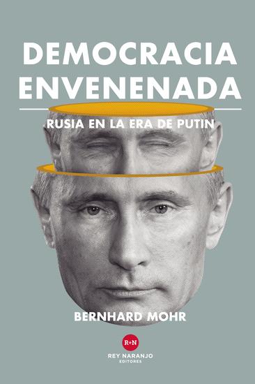 Democracia envenenada - Rusia en la era de Putin - cover