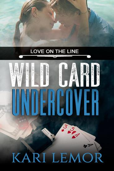Wild Card Undercover (Love on the Line Book 1) - Love on the Line #1 - cover