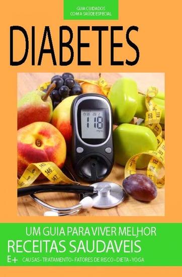 Diabetes Receitas Saudáveis - Guia Cuidados com a Saúde Especial - cover