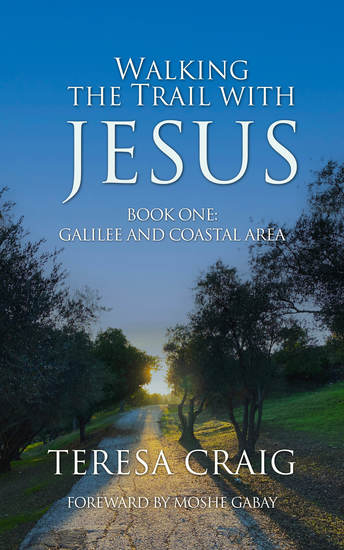 Walking the Trail with Jesus - Book One: Galilee and Coastal Areas - cover