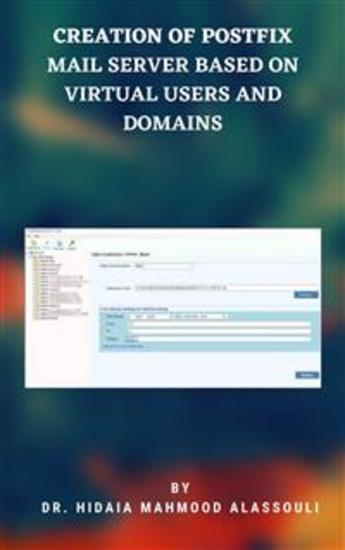 Creation of Postfix Mail Server Based on Virtual Users and Domains - cover
