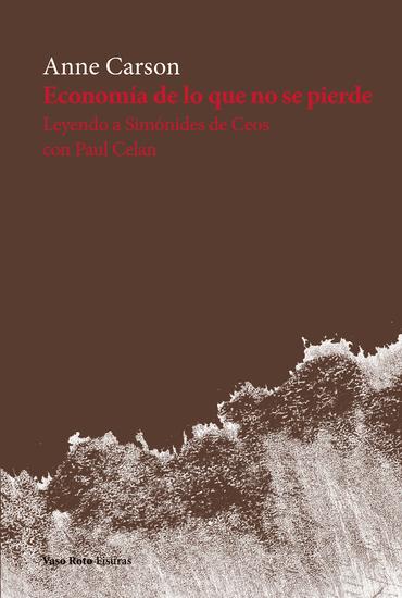 Economía de lo que no se pierde - Leyendo a Simónides de Ceos con Paul Celan - cover