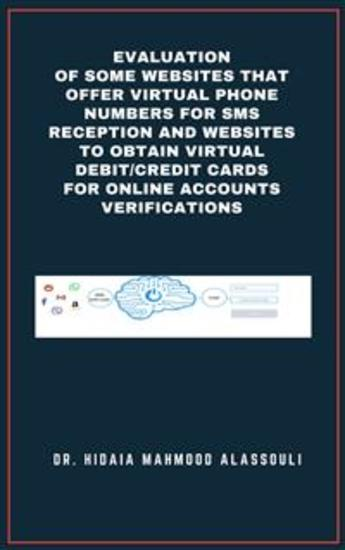Evaluation of Some Websites that Offer Virtual Phone Numbers for SMS Reception and Websites to Obtain Virtual Debit Credit Cards for Online Accounts Verifications - cover