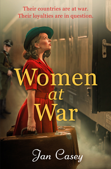 Women at War - A thrilling and emotional World War Two historical fiction novel - cover