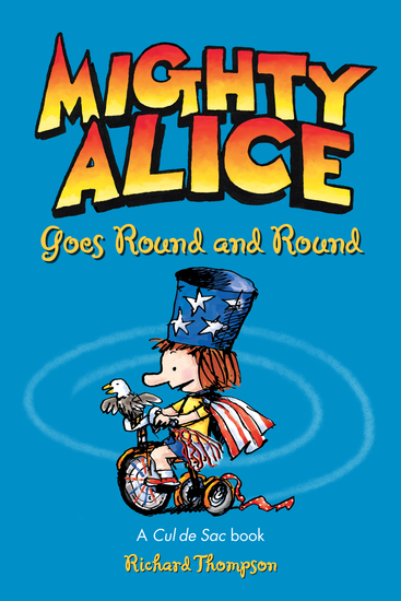 Mighty Alice Goes Round and Round - A Cul de Sac Book - cover