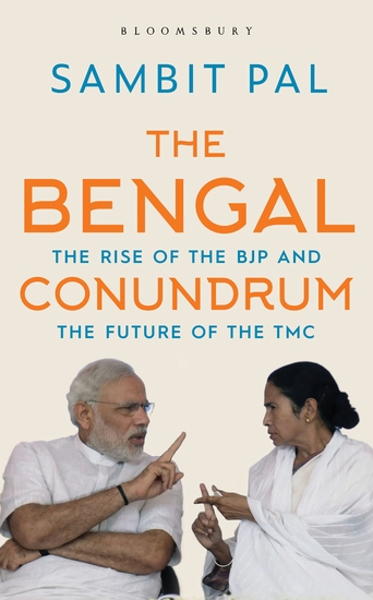 The Bengal Conundrum - The Rise of the BJP and the Future of the TMC - cover