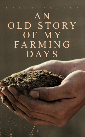 An Old Story of My Farming Days - Complete Edition (Vol 1-3) - cover