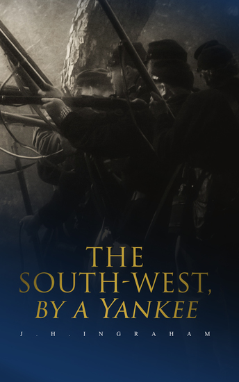 The South-West by a Yankee - Complete Edition (Vol 1&2) - cover