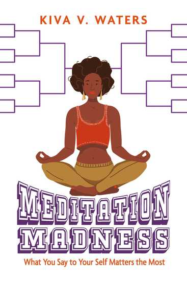 Meditation Madness - What You Say to Your Self Matters the Most - cover