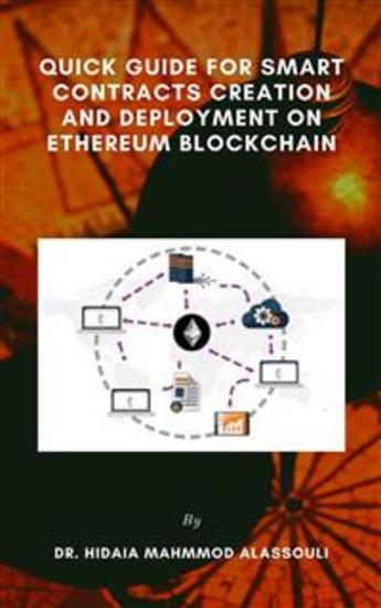 Quick Guide for Smart Contracts Creation and Deployment on Ethereum Blockchain - cover