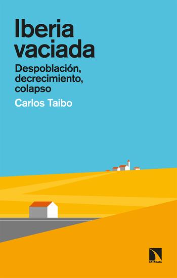 Iberia vaciada - Despoblación decrecimiento colapso - cover