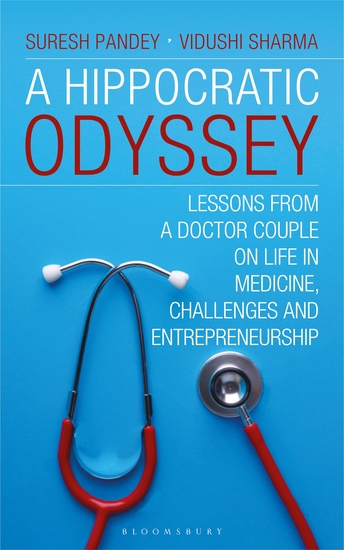 A Hippocratic Odyssey - Lessons From a Doctor Couple on Life In Medicine Challenges and Doctorprneurship - cover