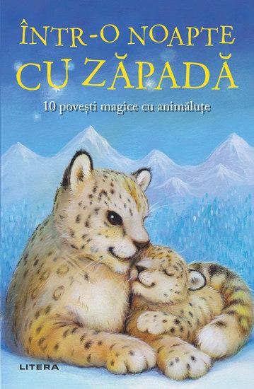 Intr-o noapte cu zapada - 10 povesti magice cu animalute - cover