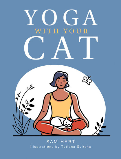 Yoga With Your Cat - Purr-fect Poses for You and Your Feline Friend - cover