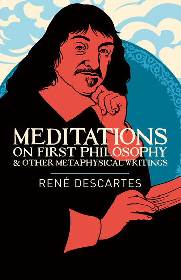 Meditations on First Philosophy & Other Metaphysical Writings - cover