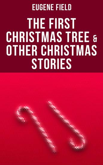 The First Christmas Tree & Other Christmas Stories - cover