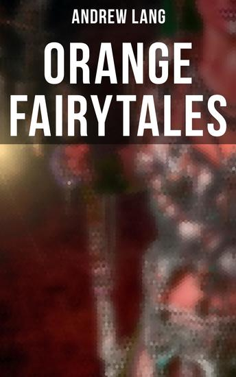 Orange Fairytales - 33 Traditional Stories & Fairy Tales - cover